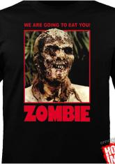 ZOMBIE - WE ARE GOING TO EAT YOU [GUYS SHIRT]